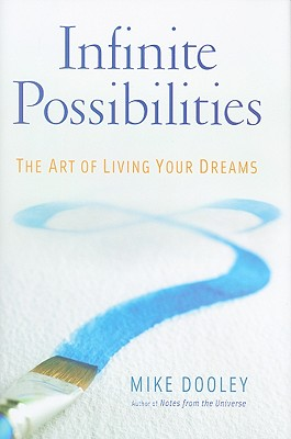 Image for Infinite Possibilities: The Art of Living Your Dreams