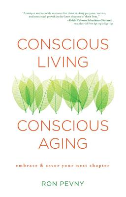 Image for Conscious Living, Conscious Aging: Embrace & Savor Your Next Chapter