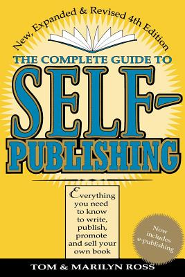 Image for Complete Guide to Self Publishing: Everything You Need to Know to Write, Publish, Promote, and Sell Your Own Book (Self-Publishing 4th Edition)
