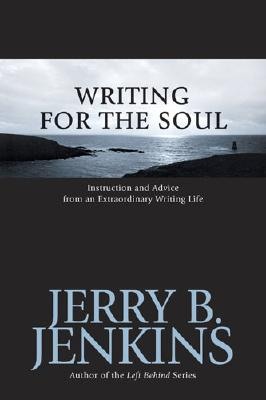 Image for Writing for the Soul : Instruction and Advice from an Extraordinary Writing Life