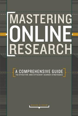 Image for Mastering Online Research: A Comprehensive Guide to Effective and Efficient Search Strategies