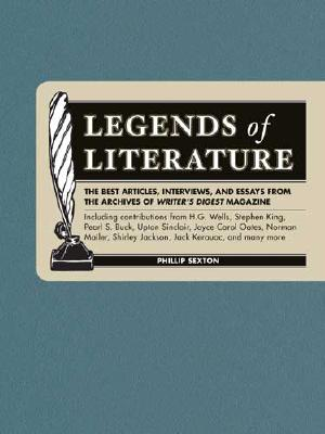 Image for Legends of Literature: The Best Essays, Interviews and Articles from the Archives of Writer's Digest Magazine