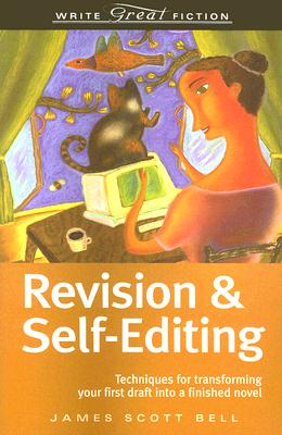 Revision And Self-Editing (Write Great Fiction), James Scott Bell