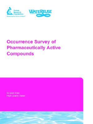 Occurrence Survey of Pharmaceutically Active Compounds, Sedlak, David L.; Awwa Research Foundation; Pinkston, Karen; Huang, Ching-Hua; WateReuse Foundation