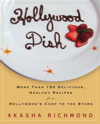 Image for Hollywood Dish : More Than 150 Delicious, Healthy Recipes from Hollywoods Chef to the Stars