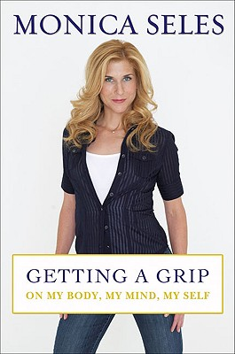 Image for GETTING A GRIP: On My Body, My Mind, My Self