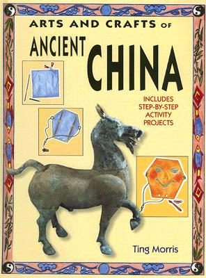 Image for Arts And Crafts Of Ancient China (Arts & Crafts of the Ancient World)