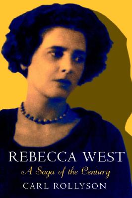 Image for REBECCA WEST  -  SAGA OF THE CENTURY