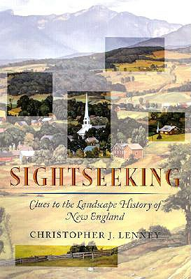 Image for Sightseeking: Clues to the Landscape History of New England (Revisiting New England)