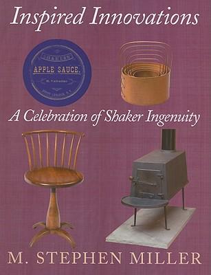 Image for Inspired Innovations: A Celebration of Shaker Ingenuity