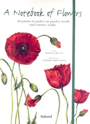 Image for A Notebook of Flowers: 35 Plants to Gather on Garden Strolls and Country Walks