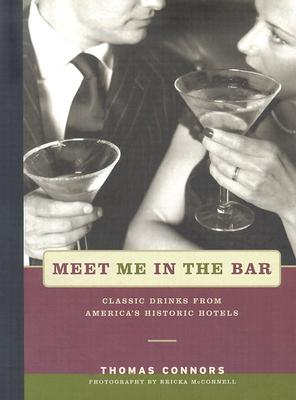 Image for Meet Me in the Bar: Classic Drinks From America's Historic Hotels