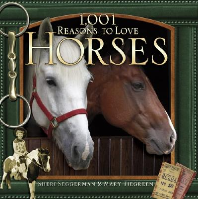 Image for 1,001 Reasons To Love Horses