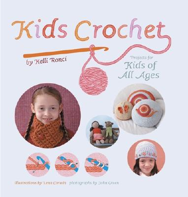 Kids Crochet: Projects for Kids of All Ages, Kelli Ronci