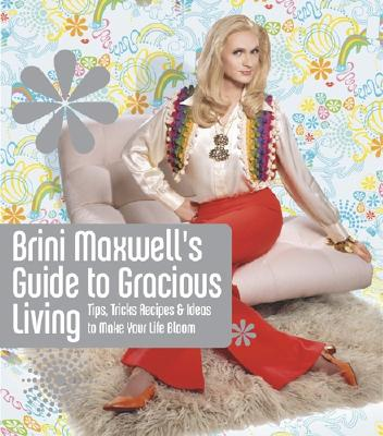 Image for BRINI MAXWELL'S GUIDE TO GRACIOUS LIVING