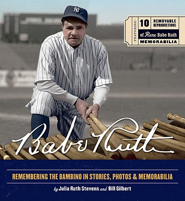 Image for Babe Ruth: Remembering the Bambino in Stories, Photos & Memorabilia
