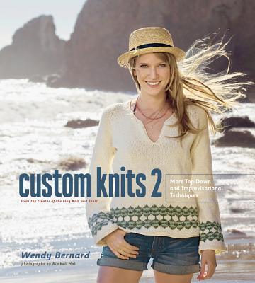 Image for Custom Knits 2: More Top-Down and Improvisational Techniques