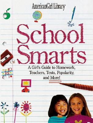 Image for School Smarts: All the Right Answers to Homework, Teachers, Popularity, and More!