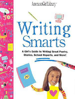 Image for Writing Smarts: A Girl's Guide to Writing Great Poetry, Stories, School Reports, and More!