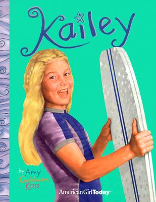 Kailey (American Girl Today), Amy Goldman Koss; Illustrator-Philip Howe