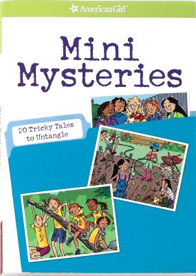 Mini Mysteries: 20 Tricky Tales to Untangle (American Girl Library), Rick Walton