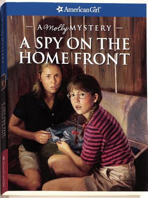 Image for A Spy On The Home Front: A Molly Mystery (American Girl Mysteries)
