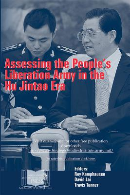 Image for Assessing the Peoples Liberation Army in the Hu Jintao Era