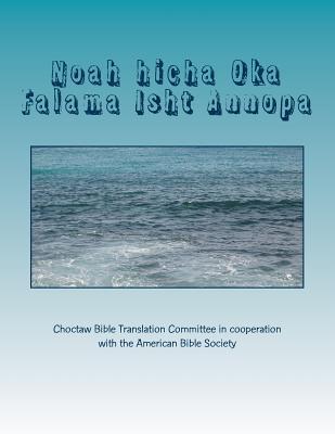 Image for Noah hicha Oka Falama Isht Annopa: Noah and the Ark