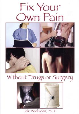 Image for Fix Your Own Pain Without Drugs Or Surgery