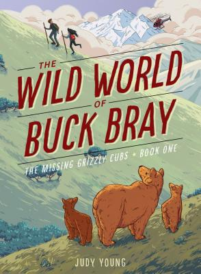 Image for WILD WORLD OF BUCK BRAY: THE MISSING GRIZZLY CUBS (NO 1)