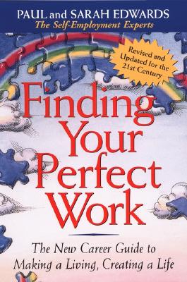 Image for Finding Your Perfect Work: The New Career Guide to Making a Living, Creating a Life