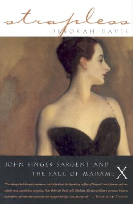 Image for STRAPLESS JOHN SINGER SARGENT AND THE FALL OF MADAME X