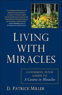 Image for Living With Miracles: A Common-Sense Guide to A Course in Miracles