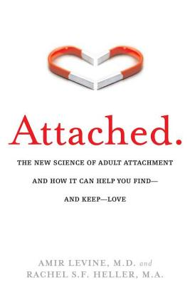 Image for Attached: The New Science of Adult Attachment and How It Can Help YouFind - and Keep - Love