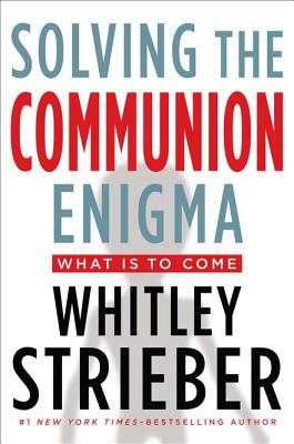 Image for Solving the Communion Enigma: What Is To Come