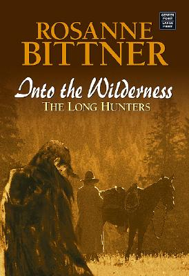 Image for Into the Wilderness: The Long Hunters (Center Point Premier Romance (Large Print))