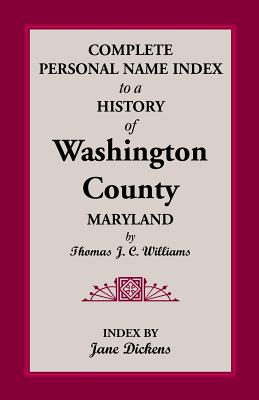 Image for Complete Personal Name Index to a History of Washington County, Maryland