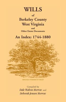 Image for Wills of Berkeley County, West Virginia 1744-1880
