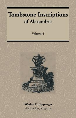 Image for Tombstone Inscriptions of Alexandria, Virginia, Volume 4
