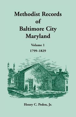 Image for Methodist Records of Baltimore City, Volume 1, 1799-1829