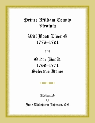 Image for Prince William County, Virginia Will Book Liber G, 1778-1791 and Order Book, 1769-1771