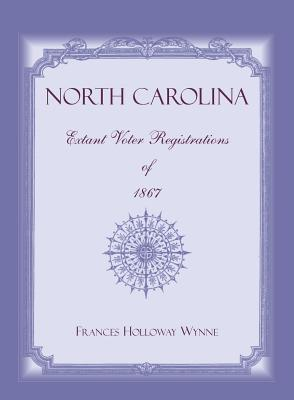 Image for North Carolina Extant Voter Registrations of 1867