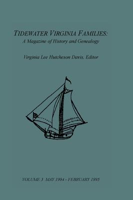 Image for Tidewater Virginia Families: A Magazine of History and Genealogy, Volume 3, May 1994—Feb 1995