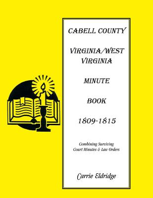 Image for Minute Books: Cabell County, [West] Virginia Minute Book 1, 1809-1815