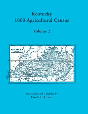 Image for Kentucky 1860 Agricultural Census Volume 2: for Harrison, Hart, Henderson, Henry, Hickman, Hopkins, Jackson, Jefferson, Jessamine, Johnson, Morgan, Muhlenburg, Nelson, and Nicholas Counties