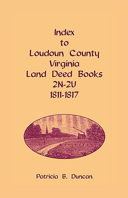 Image for Index to Loudoun County, Virginia Land Deed Books, 2N-2U, 1811-1817