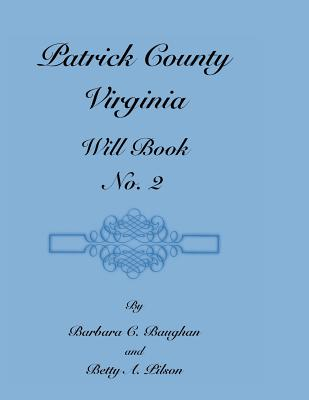 Image for Patrick County, Virginia, Will Book, No. 2