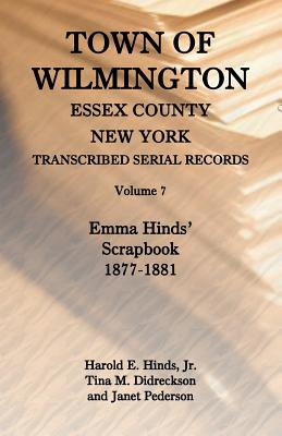 Image for Town of Wilmington, Essex County, New York, Transcribed Serial Records, Volume 7, Emma Hinds' Scrapbook, 1877-1881