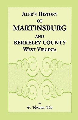 Image for History of Martinsburg and Berkeley County, West Virginia. From the origin of the Indians, embracing their Settlement, Wars and Depredations, to the first White Settlement of the Valley; also including the Wars between the Settlers and their mode and manner of living. Besides a variety of valuable information, consisting of the past and present History of the County, including a complete sketch of the late Wars, Strikes, early Residents, Organizations, etc., accompanied by personal sketches and interesting facts of the present day.