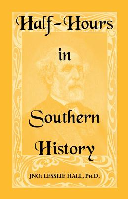 Image for Half-Hours in Southern History